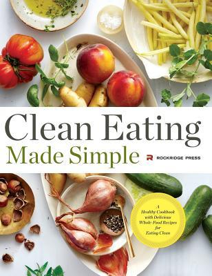 Clean Eating Made Simple: A Healthy Cookbook with ...