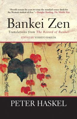 Bankei Zen: Translations from the Record of Bankei...