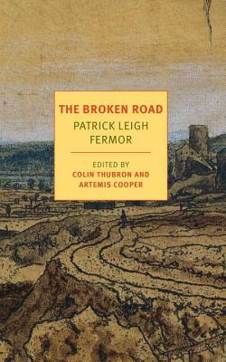 The Broken Road: From the Iron Gates to Mount Atho...
